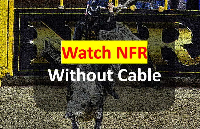 How to watch NFR without Cable